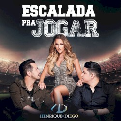17 Henrique e Diego - Escalada pra jogar