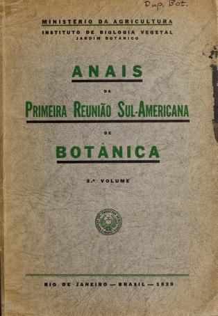 Cover of: Anais da primeira Reuniao Sul-Americana de Botânica, 12 a 19 de Outubro de 1938   Brazil. Ministério da Agricultura. Jardim Bothânico Do Rio De Janeiro