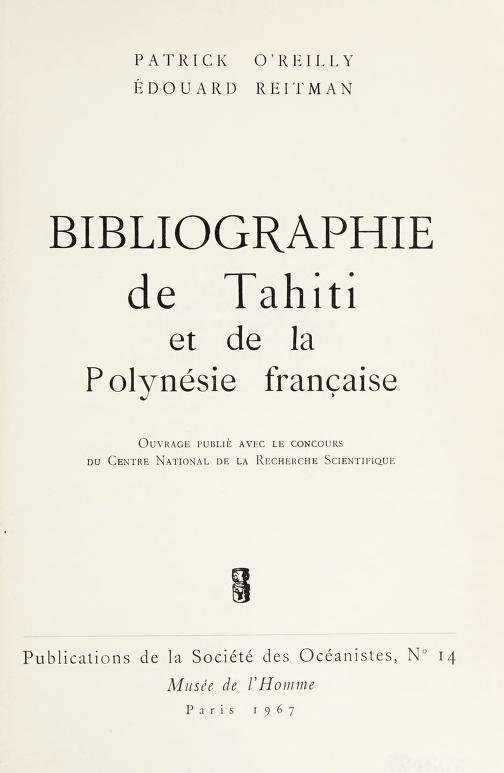 Bibliographie de Tahiti et de la Polynésie française by Patrick O'Reilly