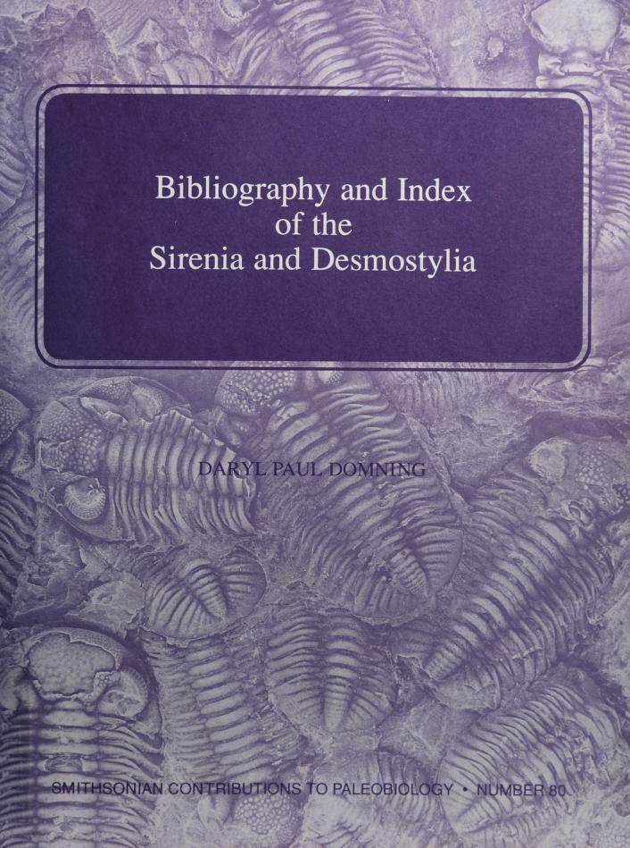 Bibliography and index of the Sirenia and Desmostylia by Daryl P. Domning