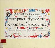 Cover of: The friendly beasts & a partridge in a pear tree | illuminated by Virginia Parsons with calligraphy by Sheila Waters.