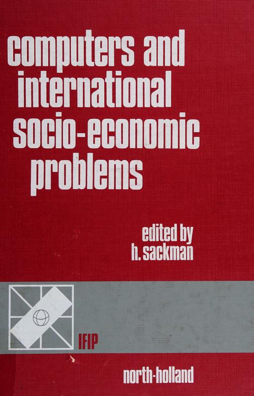 Computers and international socio-economic problems by edited by Harold Sackman.