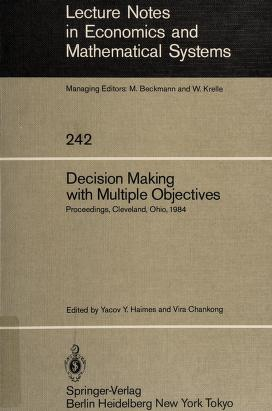 Cover of: Decision making with multiple objectives | International Conference on Multiple Criteria Decision Making (6th 1984 Case Western Reserve University)