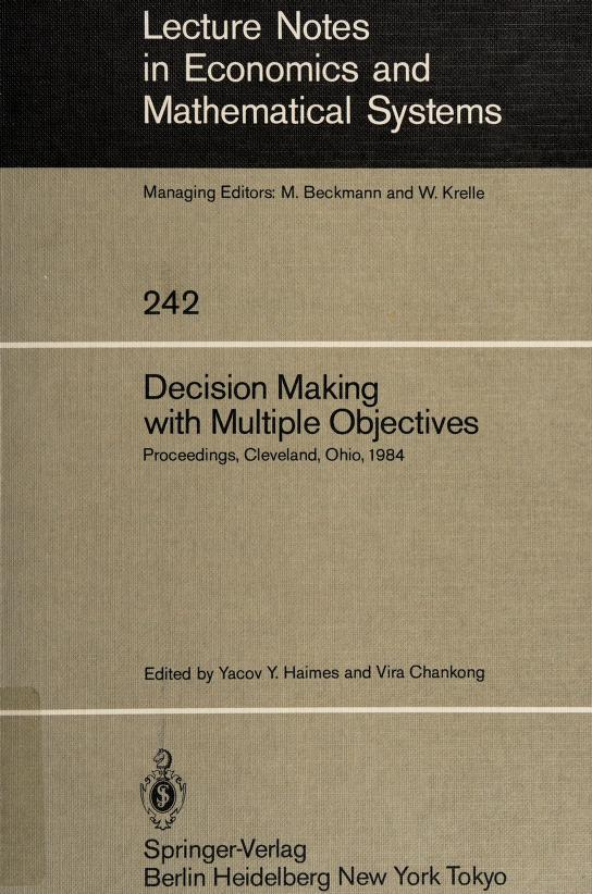 Decision making with multiple objectives by International Conference on Multiple Criteria Decision Making (6th 1984 Case Western Reserve University)