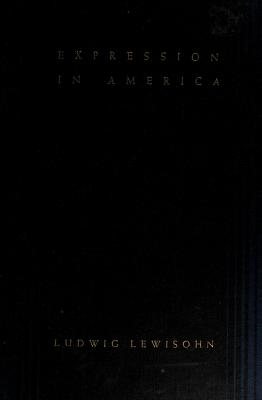 Cover of: Expression in America | Ludwig Lewisohn