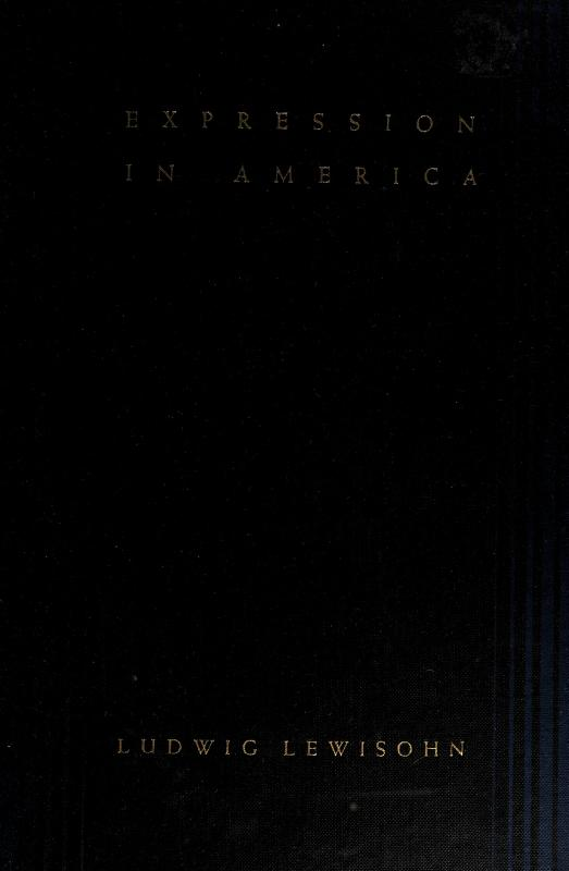 Expression in America by Ludwig Lewisohn