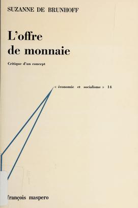 Cover of: L'offre de monnaie (critique d'un concept) | Suzanne de Brunhoff