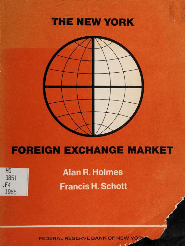 The New York foreign exchange market by Federal Reserve Bank of New York.