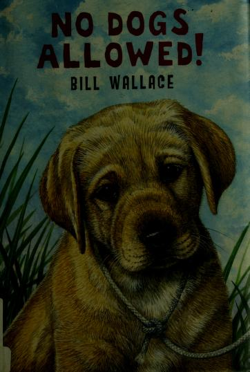 No dogs allowed! by Wallace, Bill