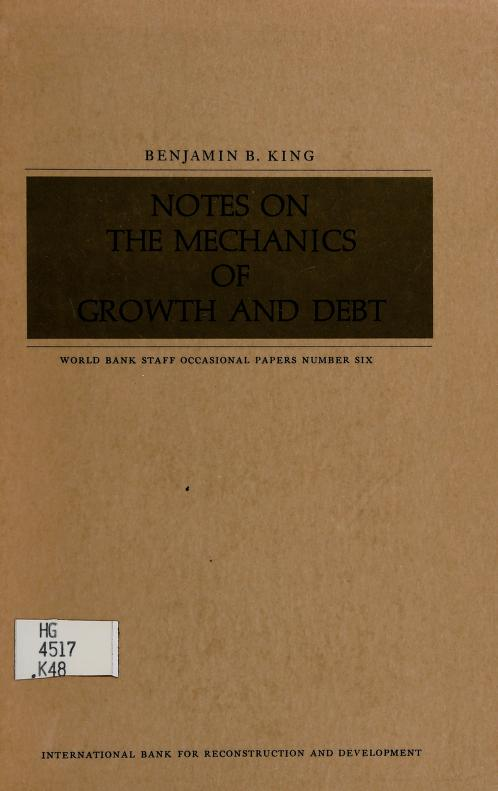 Notes on the mechanics of growth and debt by Benjamin B. King