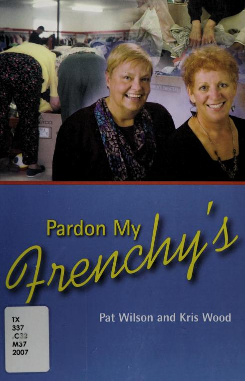 Pardon my Frenchy's by Wilson, Patricia