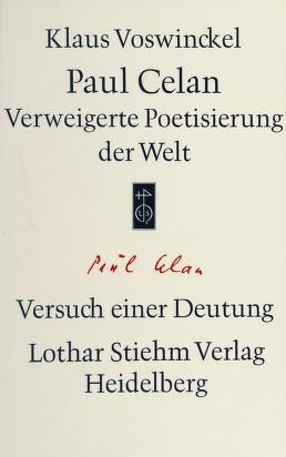 Cover of: Paul Celan, verweigerte Poetisierung der Welt | Voswinckel, Klaus.