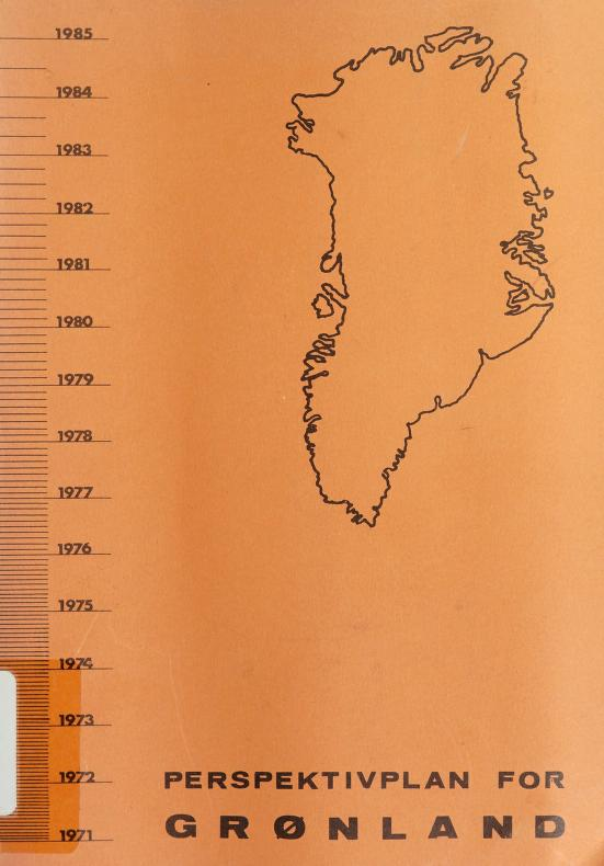 Perspektivplan for Grønland 1971-85 by Denmark. Ministeriet for Grønland
