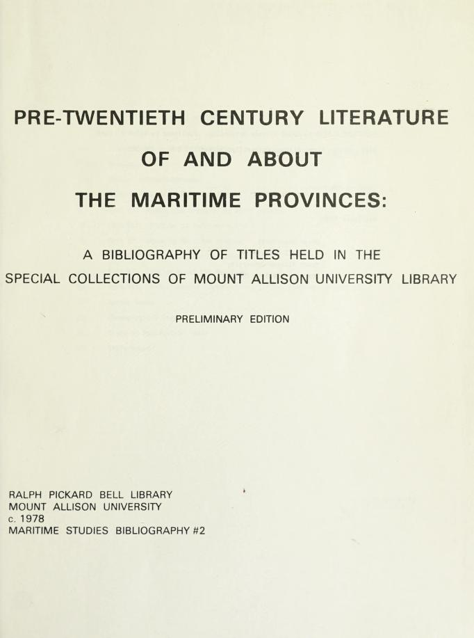 Pre-twentieth century literature of and about the Maritime Provinces by Mount Allison University. Library