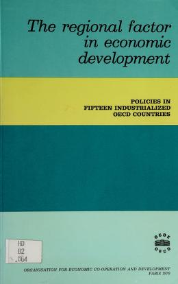 Cover of: The regional factor in economic development   Organisation for Economic Co-operation and Development