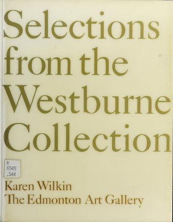 Cover of: Selections from the Westburne Collection | curated by Karen Wilkin for the Edmonton Art Gallery.