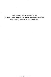 The Serbs and Byzantium during the reign of Tsar Stephen Dušan (1331-1355) and his successors by Geōrgios Chr Soulēs