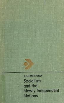 Cover of: Socialism and the newly independent nations | R. A. Ulʹi͡anovskiĭ