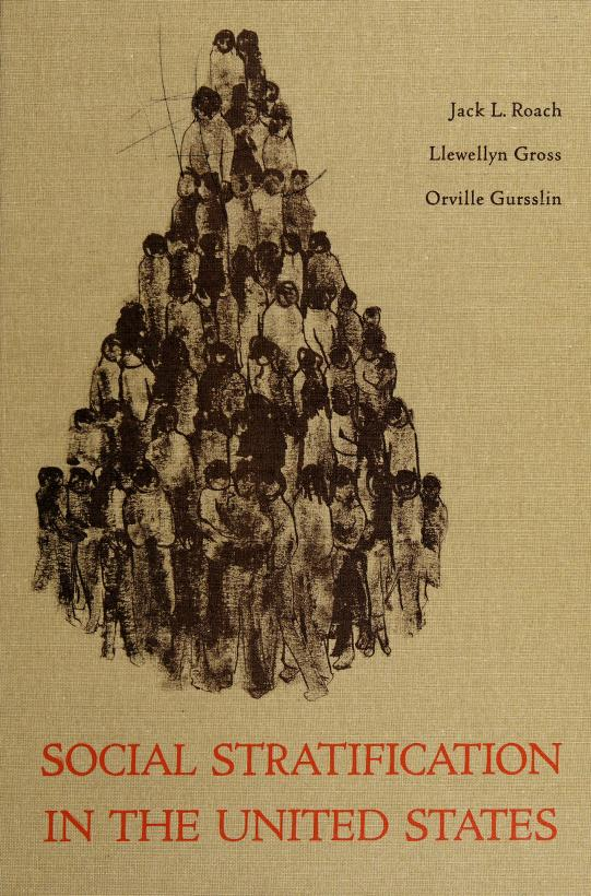 Social stratification in the United States by Jack L. Roach