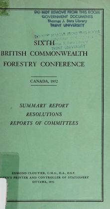 Cover of: Summary report, resolutions [and] reports of committees | British Commonwealth Forestry Conference. (6th 1952 Ottawa)