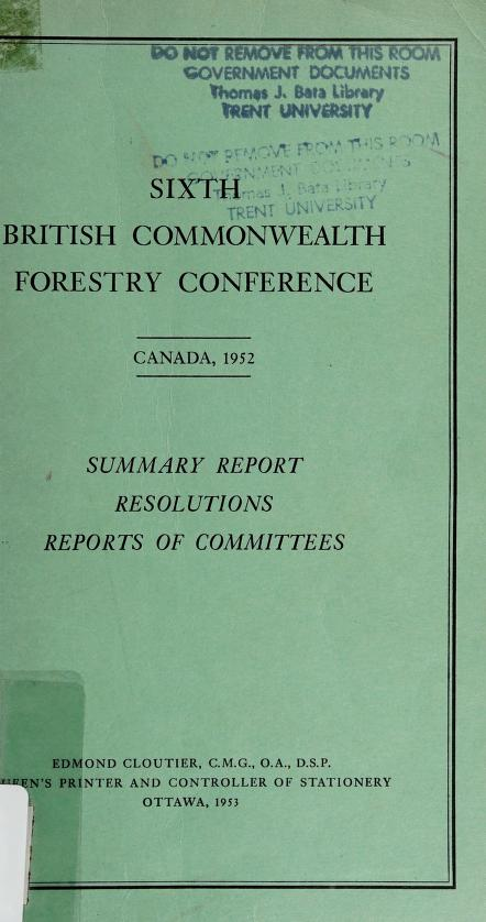 Summary report, resolutions [and] reports of committees by British Commonwealth Forestry Conference. (6th 1952 Ottawa)