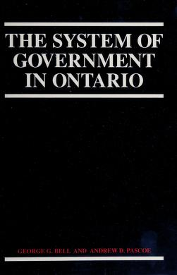 Cover of: System of Government in Ontario | George G. Bell, Andrew D. Pascoe