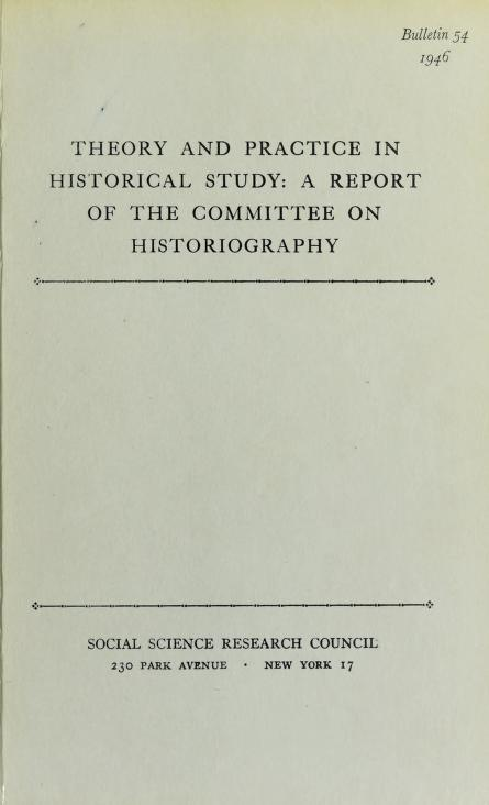 Theory and practice in historical study by Social Science Research Council (U.S.). Committee on Historiography.