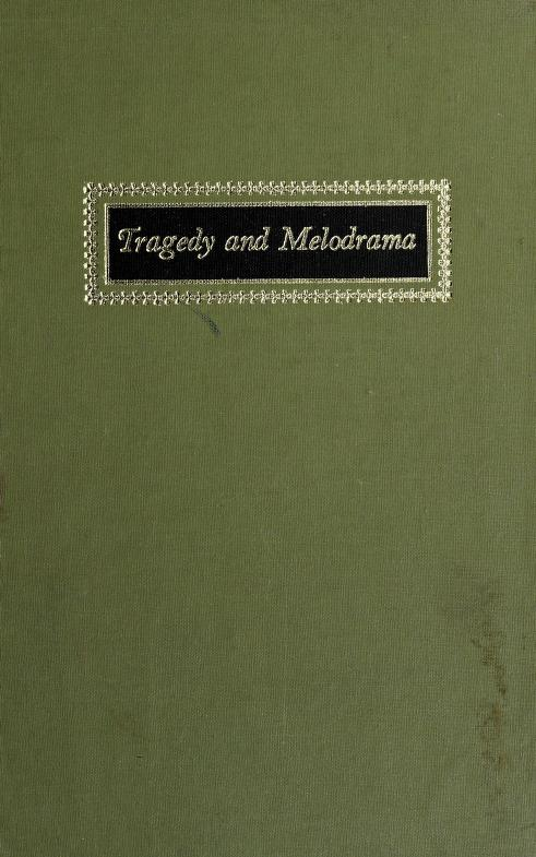 Tragedy and melodrama by Robert Bechtold Heilman